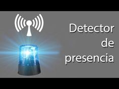 Detector de presencia | Fácil y DIY | 100% Casero - YouTube