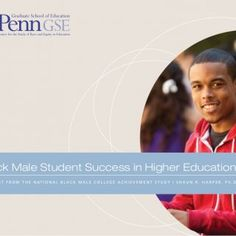 Black Male Student Success in Higher EducationA R E P O R T F R O M T H E N AT I O N A L B L A C K M A L E C O L L E G E A C H I E V E M E N T S T U D Y   S. http://slidehot.com/resources/black-male-success-in-higher-education.63767/
