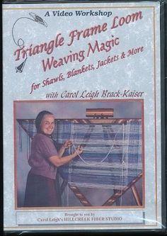 Triangle Frame Loom Weaving Magic for Shawls, Blankets, Jackets & More DVD ~ Carol Leigh Brack-Kaiser, http://www.amazon.com/dp/B0033XTZP2/ref=cm_sw_r_pi_dp_m0gbqb153SZG3