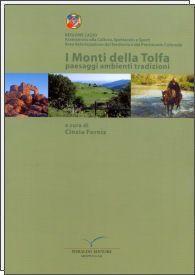I Monti della Tolfa - Paesaggi ambienti tradizioni - a cura di Cinzia Forniz - 2005 - Pieraldo editore - Roma