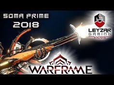 Comprehensive Guides, Builds & Reviews - LeyzarGamingViews: Soma Prime Build 2018 (Guide) - The Master Slasher...