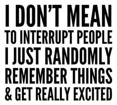 I don't mean to interrupt people…