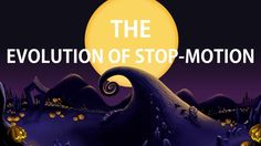The Evolution of Stop-Motion Throughout the Years