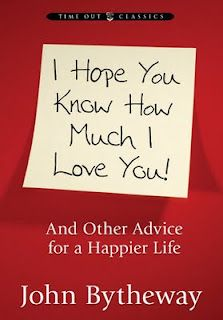 Book Giveaways: I Hope You Know How Much I Love You: And Other Advice for a Happier Life