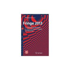 Fringe 2013 : 7th International Workshop on Advanced Optical Imaging and Metrology (Reprint) (Paperback)
