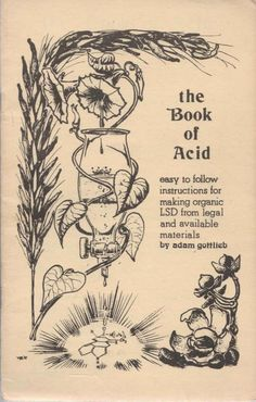 """the Book of Acid"" ~I recall a science teacher from high school going on about this Acid Trip Art, Acid Art, Hippie Art, Psychedelic Art, Art Inspo, The Book, Sketches, Drawings, Prints"