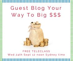 FREE TELECLASS   Guest Blog Your Way To Big $$$  Register: http://www.betterbusinessbetterlife.com.au/gbteleclass  You'll learn: • the #1 way you're screwing up guest blogging • exactly why the big guys aren't your best opportunity • the 6-step process to guarantee you $$$s  Claim your spot: http://bit.ly/gbteleclass