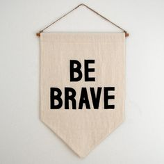 For the Office or Kid's Room // Be Brave Banner // $74