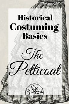 Why did ladies used to wear so many skirts? And what did those look like? In Historic costuming basics you get to take a look under historic ladies' dresses