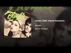 """Atomic"" - Blondie"