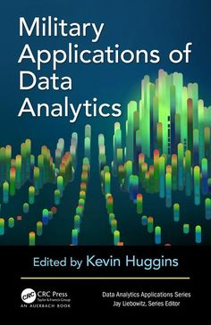 Buy Military Applications of Data Analytics by Kevin Huggins and Read this Book on Kobo's Free Apps. Discover Kobo's Vast Collection of Ebooks and Audiobooks Today - Over 4 Million Titles! Science Education, Data Science, Visual Analytics, Learn Computer Coding, Wireless Sensor Network, Machine Learning Deep Learning, Data Structures, Science Books, Big Data