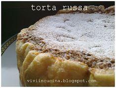 Vivi in cucina: Torta russa