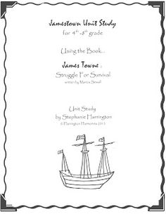 Free Jamestown Unit Study by Stephanie Harrington. Uses book-Jamestown Struggle for Survival by Marcia Sewall. www.harringtonharmonies.com