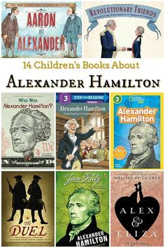 14 Children's Books About Alexander Hamilton -- these books will help you learn more about the $10 Founding Father who was brought into the spotlight by Lin Manuel-Miranda.
