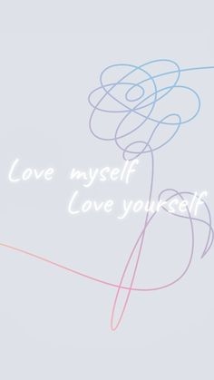 Love Myself. Love Yourself. BTS