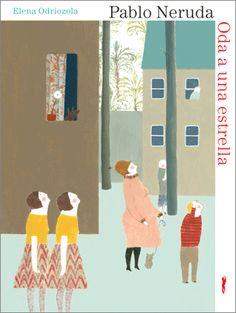 Oda a unha estrela, de Pablo Neruda. Ilustradora: Elena Odriozola (Premio Nacional de Ilustración 2015) Elena Odriozola, Composition Art, Call Art, Illustrations And Posters, Life Drawing, Conte, Online Art, Cover Design, Childrens Books