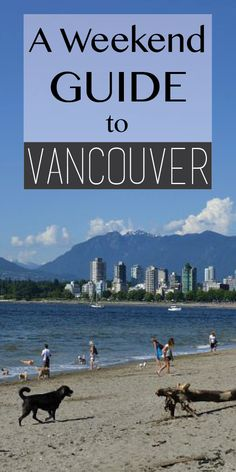 Get the most out of a long weekend in VANCOUVER! Use this guide for tips on where to stay, what to do and where to eat & drink!