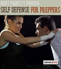 Survival: Ultimate Self Defense for Preppers. Emergency preparedness on how to develop techniques . Prepping Ideas | Survival Life survivallife.com/...