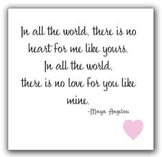 #quotes #quote #love #relationship #marriage - In all the world, there is no heart for me like yours ... I couldn't agree more <3