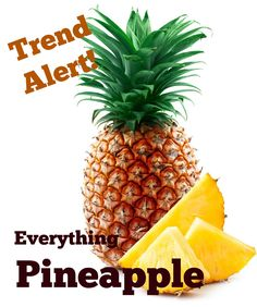 Pineapples are EVERY WHERE these days. Seriously. Everywhere and in every size and color imaginable.