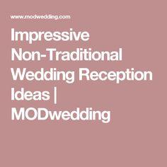 Impressive Non-Traditional Wedding Reception Ideas | MODwedding