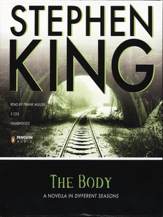 "DYK that the book ""The Body"" / Stephen King ~ Made into the acclaimed film Stand By Me, The Body is a mesmerizing tale of four young boys and their quest to find a dead body, never realizing how much death will affect their lives and their friendship."