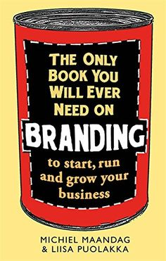 The Only Book You Will Ever Need on Branding: To Start, Run and Grow Your Business by Liisa Puolakka http://www.amazon.com/dp/1472136071/ref=cm_sw_r_pi_dp_2HuEwb19FV29Y