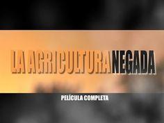 Documental: La agricultura negada ecoagricultor.com