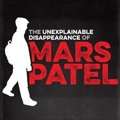 Podcast: The Unexplainable Disappearance of Mars Patel by Mars Patel / Panoply