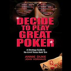 Decide to Play Great Poker: A Strategy Guide to No-limit Texas.: Decide to Play Great Poker: A Strategy Guide to No-limit Texas… Best Poker Books, Best Books List, Book Lists, Annie, Online Video Games, Ebooks Online, Spoken Word, Play, I Am Game