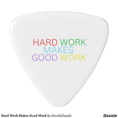 Hard Work Makes Good Work Guitar Pick  Available on other products, type in the name of this design in the search bar on my Zazzle products page!  #motivational #quote #inspirational #saying #font #text #word #color #red #green #purple #yellow #blue #hard #work #good #makes #buy #sale #forsale #zazzle #guitar #bag #gig #musician #pick