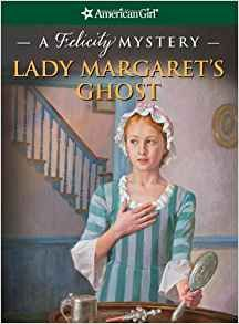 Lady Margaret's Ghost: A Felicity Mystery (American Girl Mysteries) by Elizabeth McDavid Jones Mystery Series, Mystery Books, Colonial America Unit, American Girl Books, American Girls, Good Books, My Books, Elizabeth Jones, American Girl Felicity