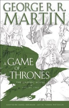 A Game of Thrones: The Graphic Novel, Vol. 2 (A Song of Ice and Fire Graphic Novels vol 2) by Daniel Abraham (Adapter), Tommy Patterson (Artist), George R.R. Martin