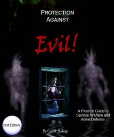 Protection Against Evil - 2nd Edition by Curt Hodapp. $8.99. 123 pages