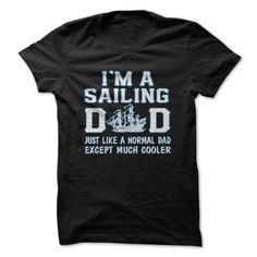 Awesome Sailing Lovers Tee Shirts Gift for you or your family member and your friend:  Sailing Dad Tee Shirts T-Shirts