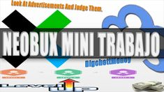 Neobux Mini trabajo Para   │LVL 0 Y 1│ Look At Advertisements And Judge ...