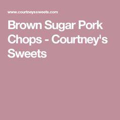 Brown Sugar Pork Chops - Courtney's Sweets