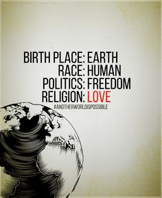 If everybody think that way, there would be no wars in this world any more. You Smile, We Are The World, In This World, Quotes To Live By, Me Quotes, Peace And Love Quotes, Peace On Earth, Inspire Me, Religion