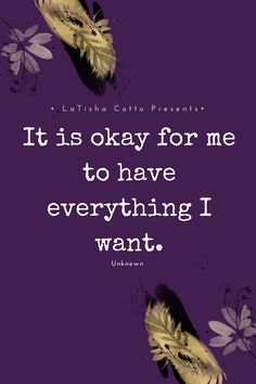 It is okay for me to have everything I want.