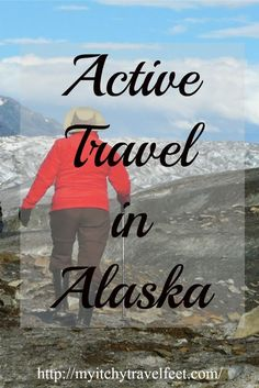 Looking for ideas on what to see and do on a trip to Alaska? Read the articles in Active Travel in Alaska to start planning your trip.