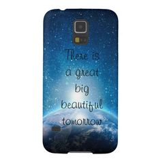 Shop There is a great big beautiful tomorrow quote Case-Mate samsung galaxy case created by InspireMeArt. Samsung Galaxy S5 Phone, Samsung Cases, Iphone Cases, Cute Cases, Cute Phone Cases, Phone Covers, Big And Beautiful, Galaxies, Monitor