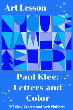 Art Lesson or Learning Center - Paul Klee: Letters and Colors - This art activity may be used in centers; for early finishers; as an art lesson. Includes: two page - Middle School Art, Art School, Elementary Art Lesson Plans, Elementary Schools, Arte Elemental, Art Sub Plans, Paul Klee Art, Art Lessons For Kids, Color Art Lessons