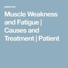 This leaflet looks at types of muscle weakness and discusses the wide range of problems which may cause them, from the very common to the very rare. Muscle Weakness And Fatigue, Types Of Muscles, Chronic Fatigue Syndrome, Health, Health Care, Salud