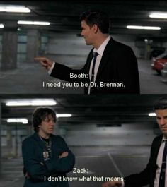 How can you be Brennan? :)