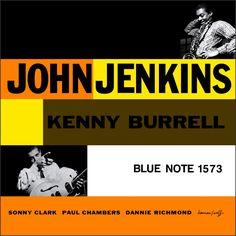 John Jenkins with Kenny Burrell Label: Blue Note 1573 LP 1957 Design: Tom Hanan Photo: Francis Wolff Lp Cover, Vinyl Cover, Lp Vinyl, Vinyl Records, Cover Art, Vinyl Art, Rare Vinyl, Paul Chambers, Kenny Burrell