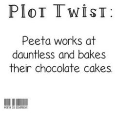 Or what if Peeta works in Amity who bakes the dauntless cake and they ship the cake to dauntless