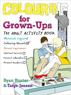 Colouring for Grown-ups: the adult activity book: Amazon.co.uk: Ryan Hunter, Taige Jensen: 9780857501691: Books