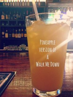 How to make one of my favorite drinks. A walk me down, pineapple version.