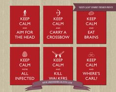 Keep Calm Zombie Themed Prints Inspired by The Walking Dead (Printable)
