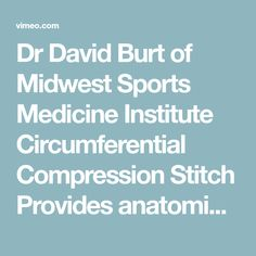Dr David Burt of Midwest Sports Medicine Institute Circumferential Compression Stitch Provides anatomic reduction and uniform compression of the tear edges, addressing… Plainfield Illinois, Midwest Sports, Sports Medicine, David, Stitch, Full Stop, Stitches, Stitching, Sew